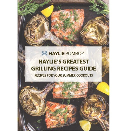 Haylie Pomroy's Greatest Grilling Recipe Guide Booklet