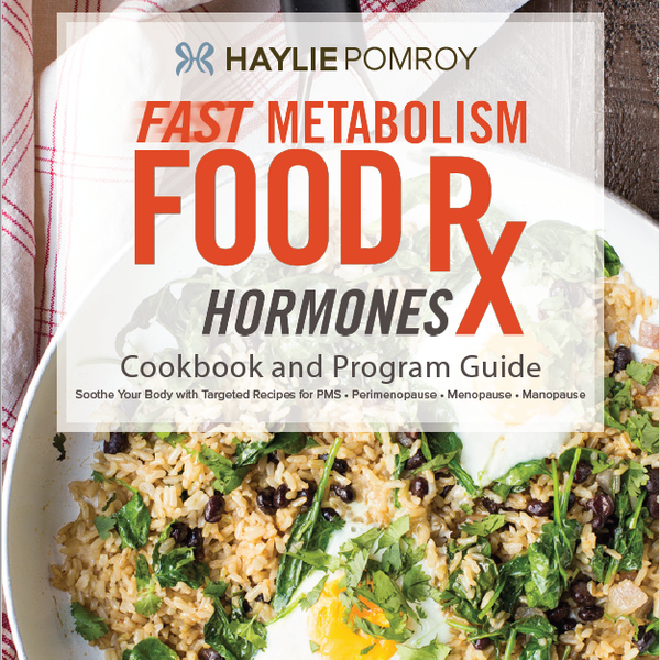 Fast Metabolism Food Rx Mini Cookbook and Program Guide: Hormones