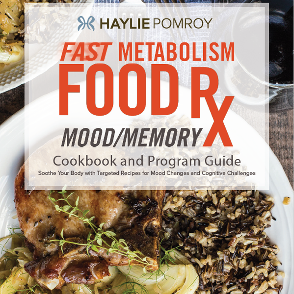 Fast Metabolism Food Rx Mini Cookbook and Program Guide: Mood/Memory
