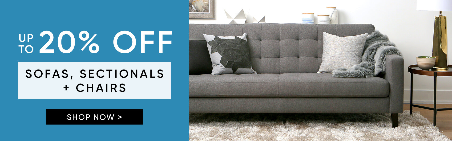 Up to 20% off Sofas, Sectionals, and Chairs