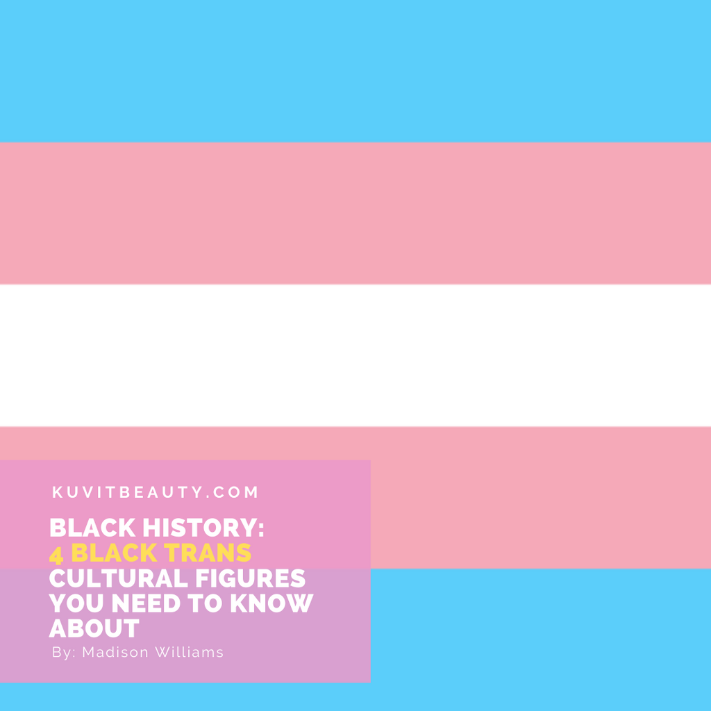 Black History: 4 Black Trans Cultural Figures You Need to Know About