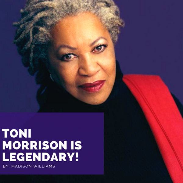 Toni Morrison is LEGENDARY!