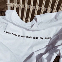 I Was Hoping You Could Read My Mind T-shirt - KILSHEE Co.