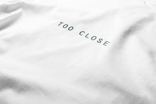 Too Close T-shirt - KILSHEE Co.