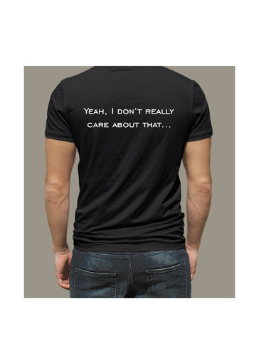 Men's Short Sleeve T-Shirt-Yeah, I don't really care about that...