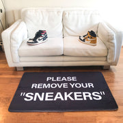 "PLEASE REMOVE YOUR "" SNEAKERS """