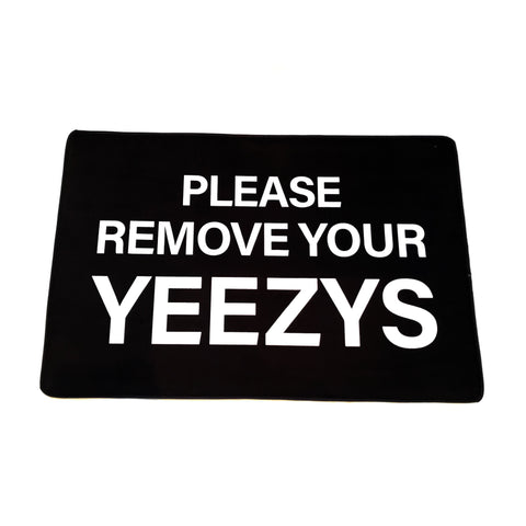 PLEASE REMOVE YOUR YEEZYS