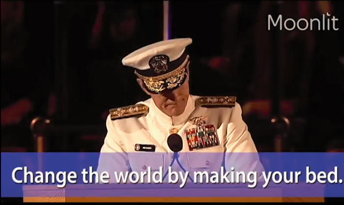 Change the world by making your bed! - Admiral William H McRaven