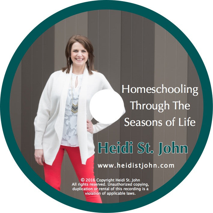 Homeschooling Through the Seasons of Life - Workshop Recording