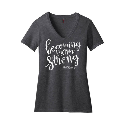 Becoming MomStrong Super Soft Tee