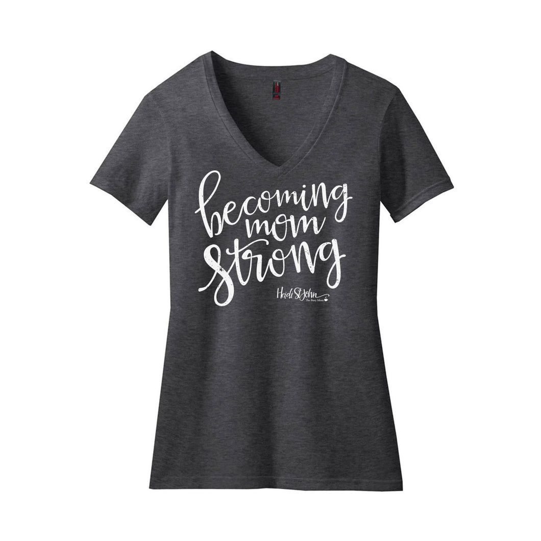 Becoming MomStrong Super Soft Tee Shirt