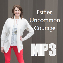 Esther, Uncommon Courage - Workshop Recording