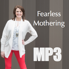 Fearless Mothering - Workshop Recording