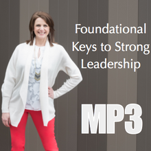 Foundational Keys to Strong Leadership - Workshop Recording