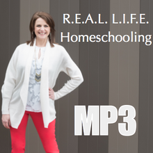 R.E.A.L. L.I.F.E. Homeschooling - Workshop Recording