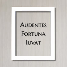 Audentes Fortuna Iuvat - Floating Quote - Latin Proverb - Fortune favors the bold - favors the daring - Courage Fearless Adventure Heroic