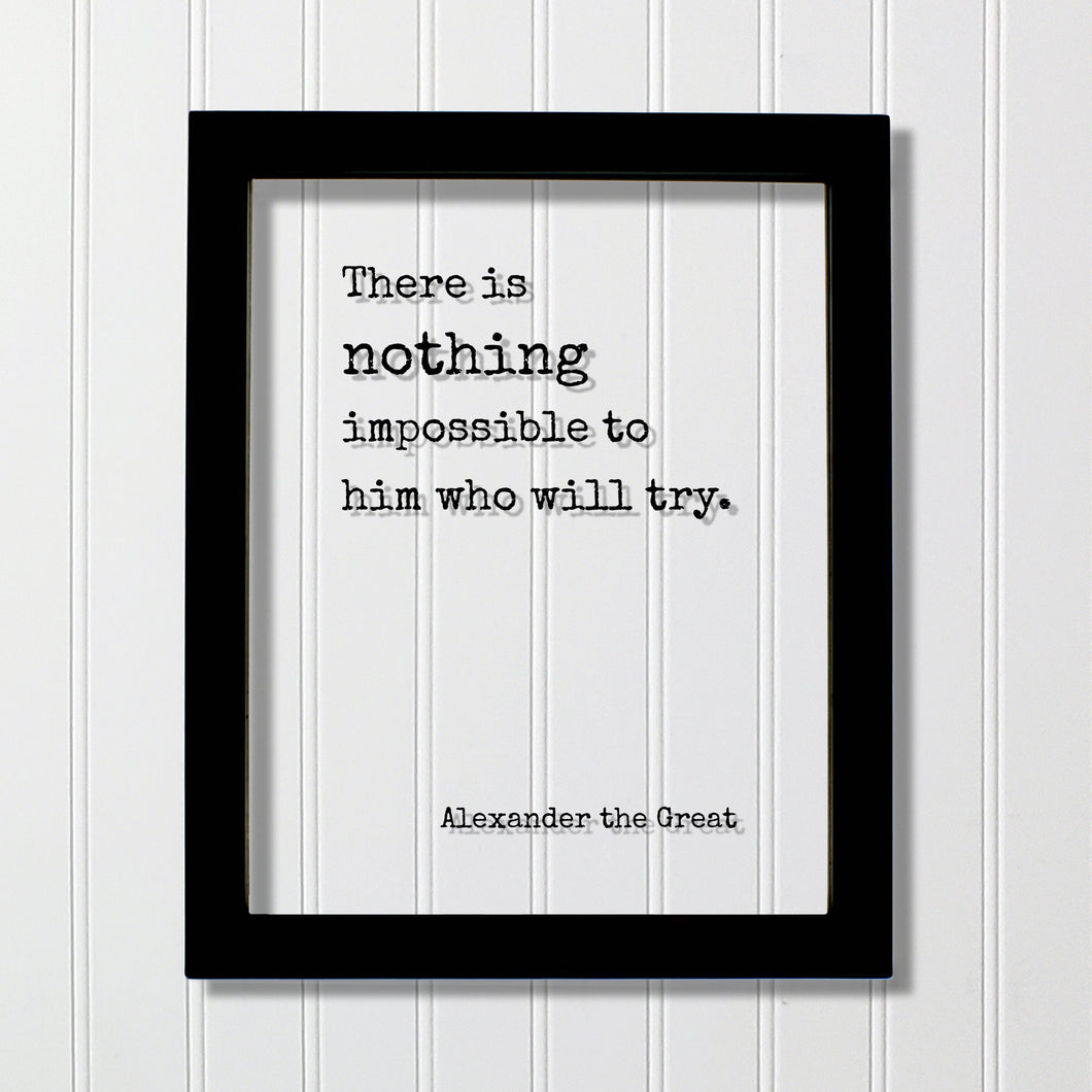 Alexander the Great - There is nothing impossible to him who will try - Floating Quote - Nothing is impossible Motivational Hard Work Hustle