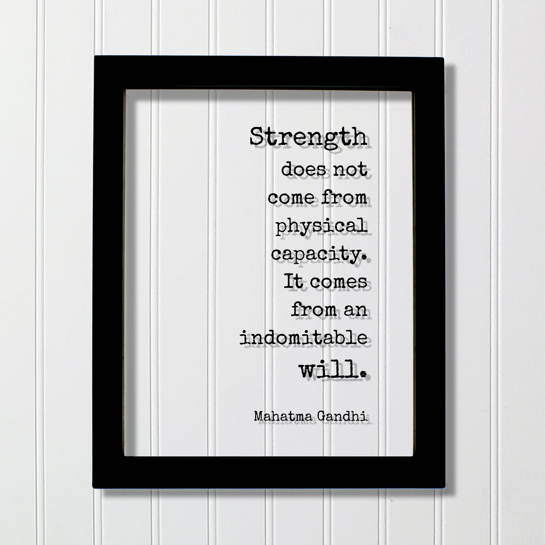 Mahatma Gandhi - Strength does not come from physical capacity. It comes from an indomitable will - Strong Workout Determination Motivated