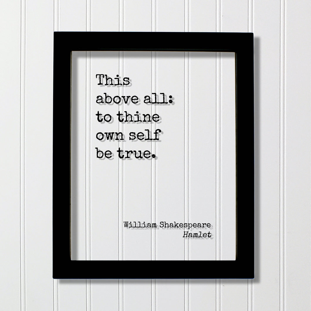 William Shakespeare - Floating Quote - Hamlet - This above all: to thine own self be true - Quote Art Print - Be true to  yourself - Acrylic