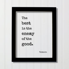 Voltaire - Floating Quote - The best is the enemy of the good - Business Success Entrepreneur Progress Motivation Inspiration