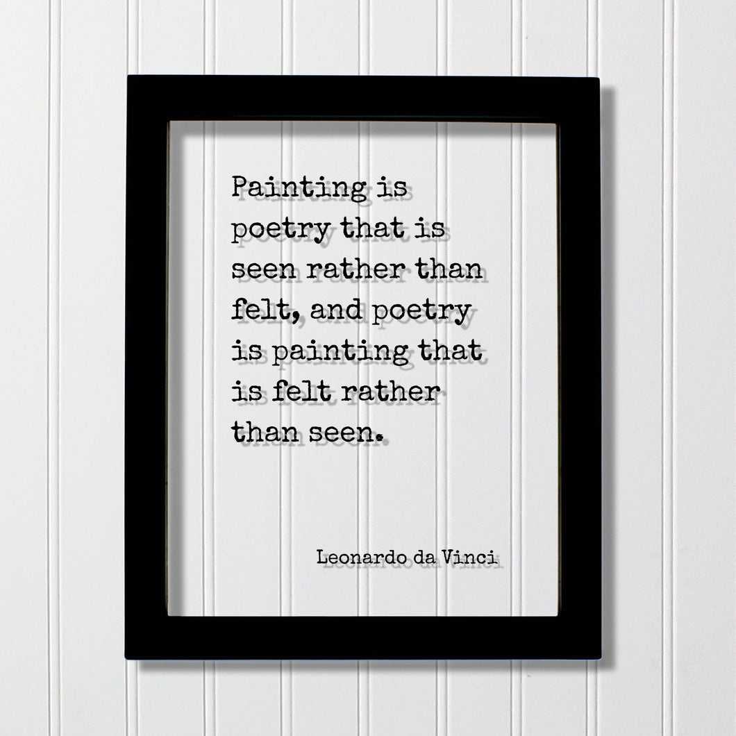 Leonardo da Vinci - Painting is poetry that is seen rather than felt poetry is painting that is felt rather than seen - Artist Poet Painter