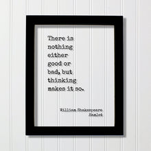 William Shakespeare - Floating Quote - Hamlet - There is nothing either good or bad, but thinking makes it so - Art Print - Thoughts Acrylic