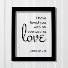 Jeremiah 31:3 - I have loved you with an everlasting love - Floating Quote Scripture Frame - Bible Verse - Christian Decor Plaque Acrylic