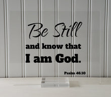 Be Still and know that I am God - Psalm 46:10 - Floating Quote Scripture Frame - Bible Verse - Christian Decor Faith Faithful