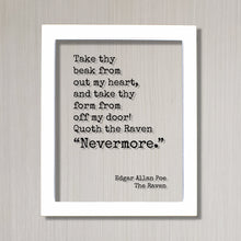 Edgar Allan Poe - Floating Quote - The Raven Take thy beak from out my heart and take thy form from off my door Quoth the Raven Nevermore