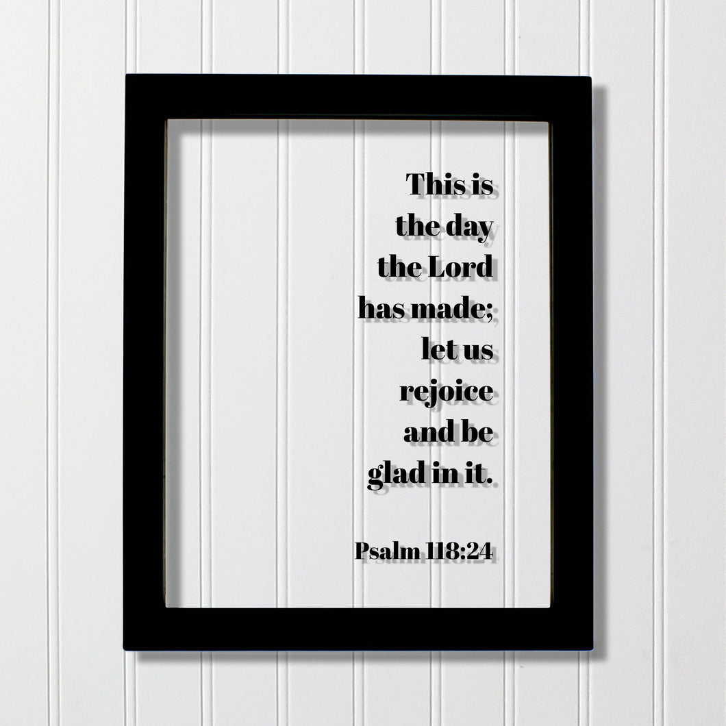 Psalm 118:24 - This is the day the Lord has made; let us rejoice and be glad in it - Scripture Frame - Bible Verse Christian Home Decor Sign