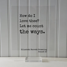 Elizabeth Barrett Browning Sonnet 43 - Floating Quote - How do I love thee? Let me count the ways - Poem Poetry - Anniversary Gift Romatic