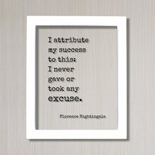 Florence Nightingale - Floating Quote - I attribute my success to this: I never gave or took any excuse - Quote Art Print - Successful