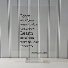 Mahatma Gandhi - Floating Quote - Live as if you were to die tomorrow Learn as if you were to live forever - Learning Education Teacher Gift