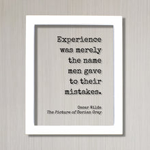 Oscar Wilde - The Picture of Dorian Gray - Floating Quote - Experience was merely the name men gave to their mistakes - Book Quote