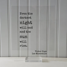 Victor Hugo - Floating Quote - Les Misérables - Even the darkest night will end and the sun will rise - Quote Art Print - Book Quote