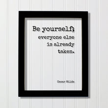 Be yourself everyone else is already taken - Wilde - Floating Quote - Quote Art Print - Individuality Motivational Inspirational