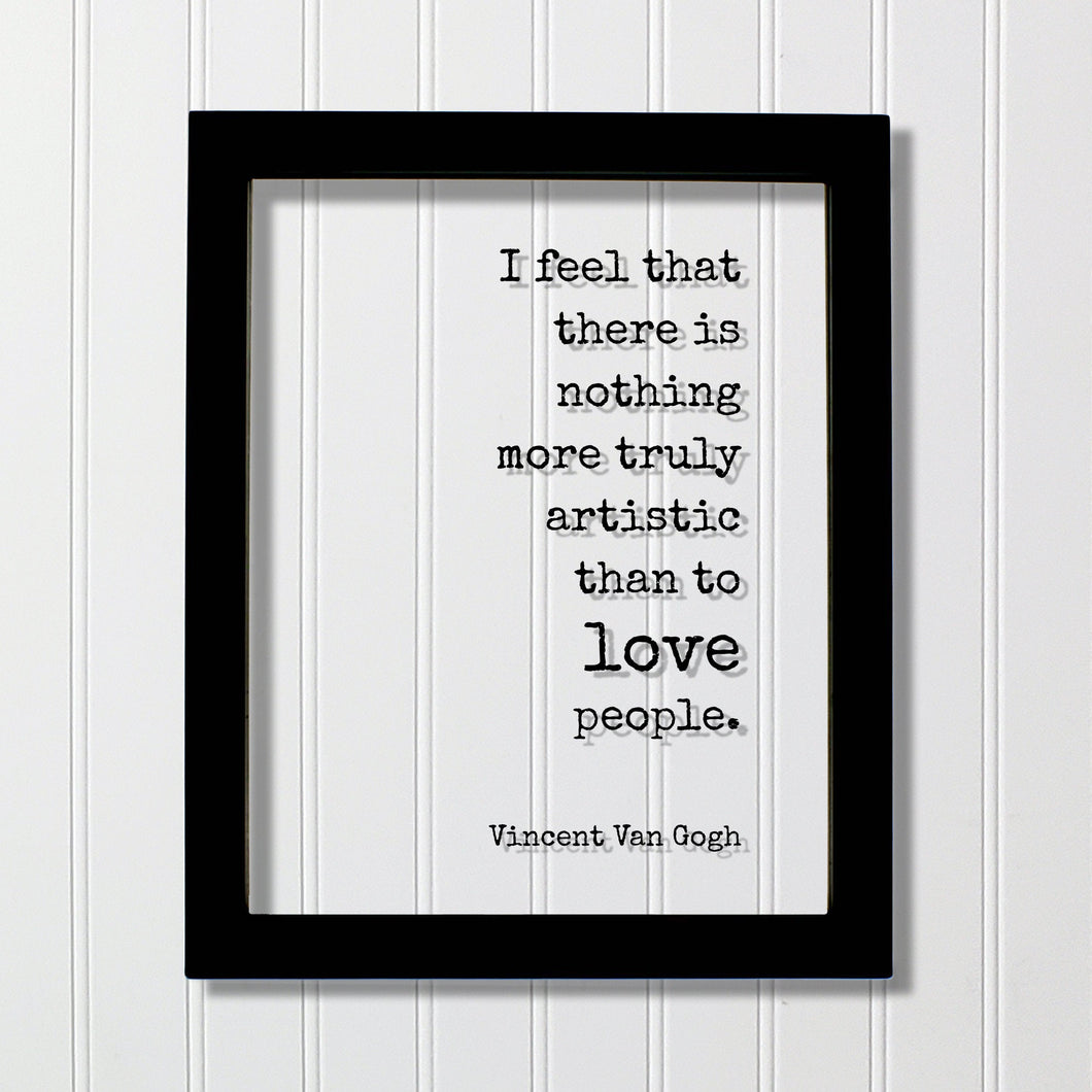 Vincent Van Gogh - Floating Quote I feel that there is nothing more truly artistic than to love people Transparent Gift for Artist Romantic