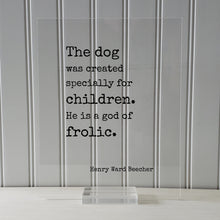 Henry Ward Beecher - Floating Quote - The dog was created specially for children. He is a god of frolic - Pets Veterinarian Gift Family