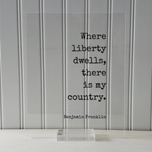 Benjamin Franklin - Floating Quote - Where liberty dwells there is my country. Freedom Founding Father Politics Politician Diplomat Activist