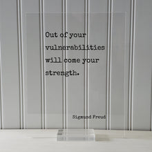 Sigmund Freud - Floating Quote - Out of your vulnerabilities will come your strength - Business Progress Self Improvement Courage Power
