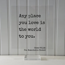 Oscar Wilde - The Remarkable Rocket - Floating Quote - Any place you love is the world to you - Housewarming - Home Decor Modern Minimalist