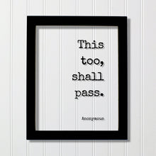 This too, shall pass - Floating Quote - Anonymous - Encouraging Motivational Inspirational - Modern Minimalist