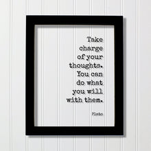 Plato - Floating Quote - Take charge of your thoughts. You can do what you will with them - Philosophy Thinking Mind Meditation