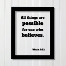 Mark 9:23 - All things are possible for one who believes. - Floating Quote Scripture Frame - Bible Verse - Christian Decor