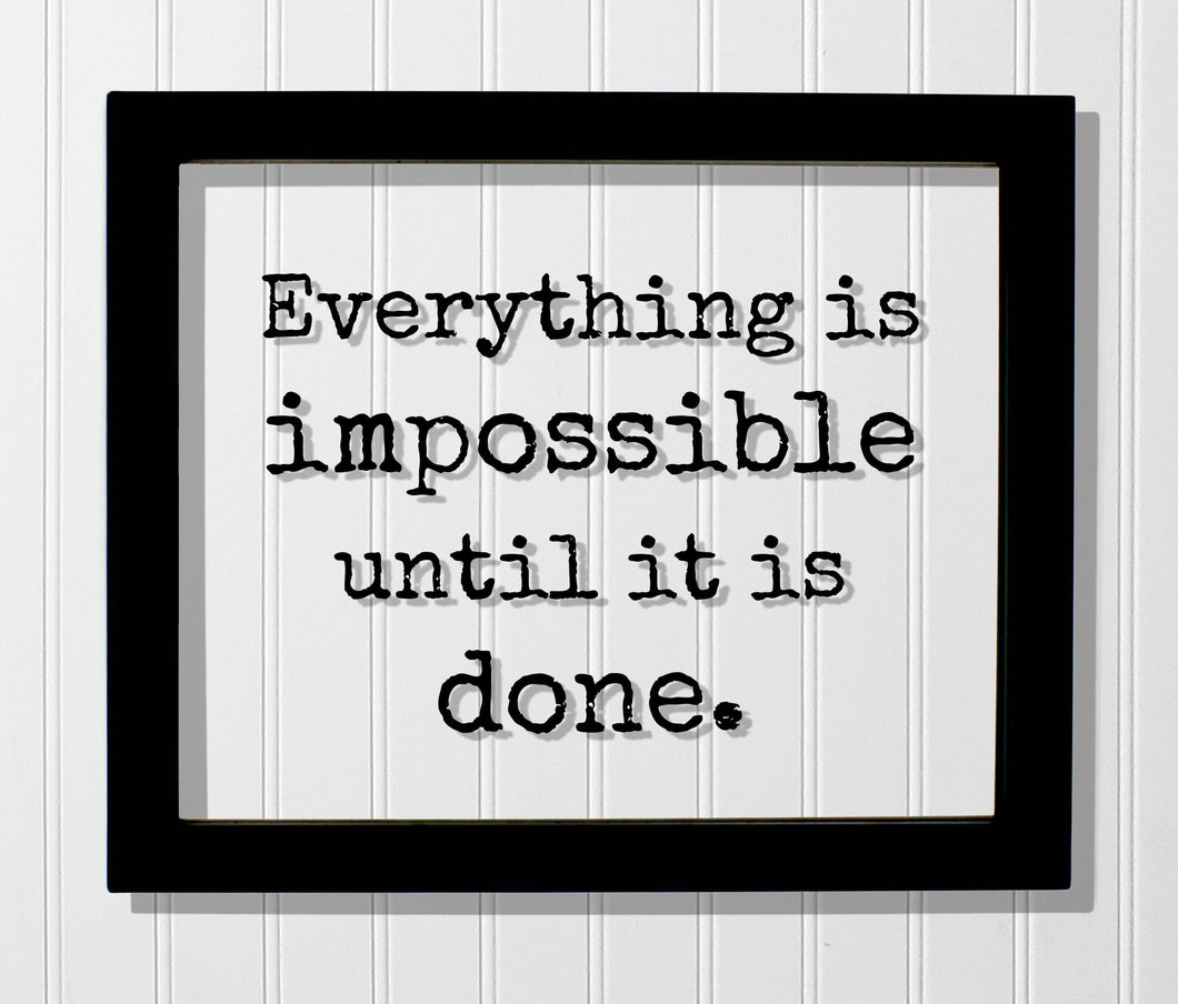 Everything is impossible until it is done - Floating Quote - Anything is possible - Motivational Hard Work Hustle Business Success