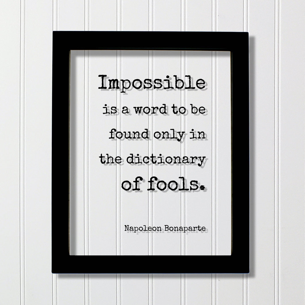 Napoleon Bonaparte - Impossible is a word to be found only in the dictionary of fools - Floating Quote - Nothing is impossible Motivational
