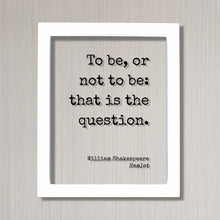 William Shakespeare - Floating Quote - Hamlet - To be, or not to be: that is the question - Art Print - Modern Minimalist