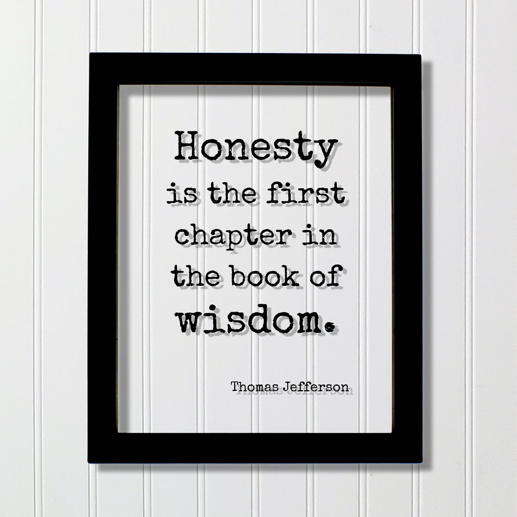 Thomas Jefferson - Floating Quote - Honesty is the first chapter in the book of wisdom - Wise Be Honest Truth