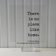 There is no place like home - L. Frank Baum - The Wonderful Wizard of Oz - Floating Quote - Modern Minimalist Dorothy Housewarming