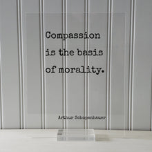 Arthur Schopenhauer - Floating Quote - Compassion is the basis of morality - Charity Philanthropy Non Profit Kindness Empathy